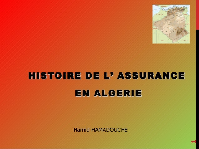 HISTOIRE DE L' ASSURANCE EN ALGERIE  1  Hamid HAMADOUCHE