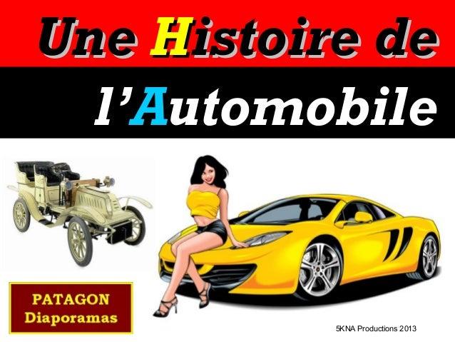 UneUne HHistoire deistoire de l'l'AAutomobileutomobile 5KNA Productions 2013