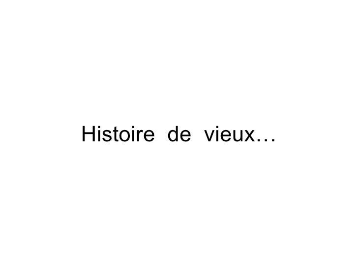 Histoire  de  vieux…