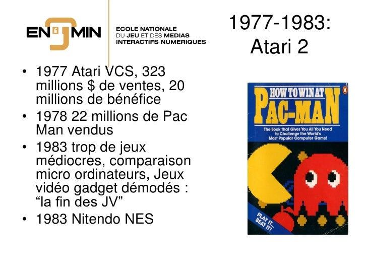 1977-1983:                                Atari 2 • 1977 Atari VCS, 323   millions $ de ventes, 20   millions de bénéfice ...