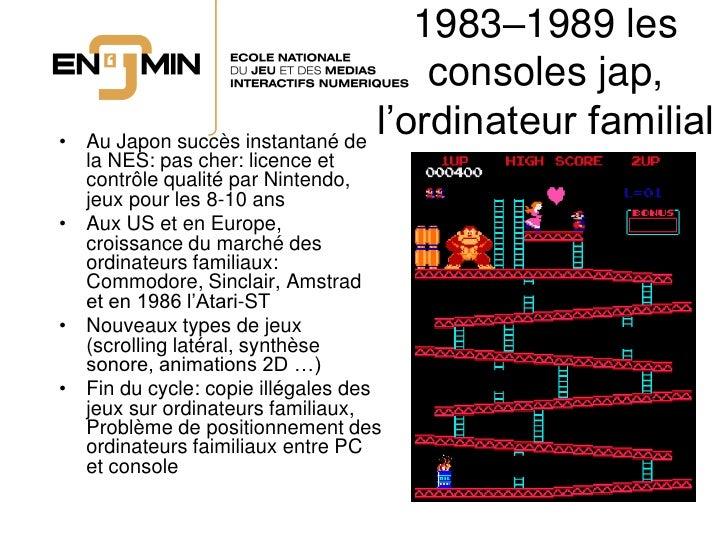 1983–1989 les                                       consoles jap, •   Au Japon succès instantané de                       ...