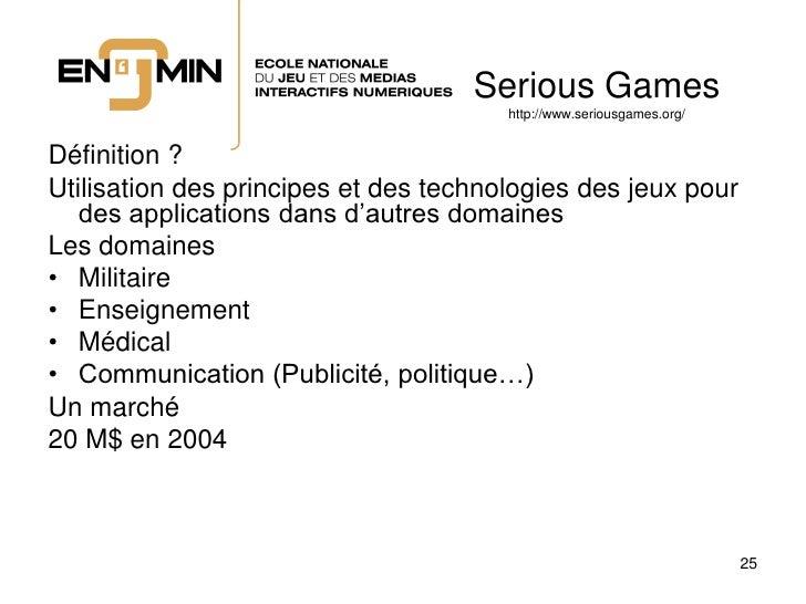 Serious Games                                        http://www.seriousgames.org/   Définition ? Utilisation des principes...