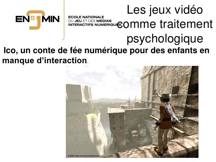 Les jeux vidéo                            comme traitement                              psychologique Ico, un conte de fée...