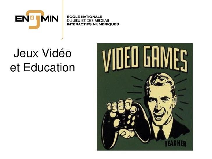 Jeux Vidéo et Education                    29