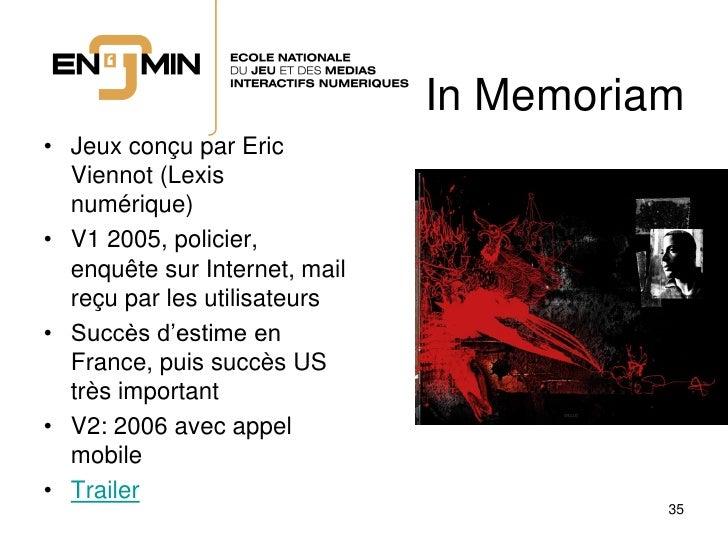 In Memoriam • Jeux conçu par Eric   Viennot (Lexis   numérique) • V1 2005, policier,   enquête sur Internet, mail   reçu p...