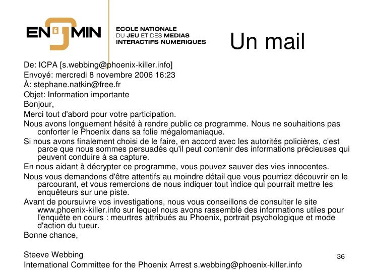 Un mail De: ICPA [s.webbing@phoenix-killer.info] Envoyé: mercredi 8 novembre 2006 16:23 À: stephane.natkin@free.fr Objet: ...