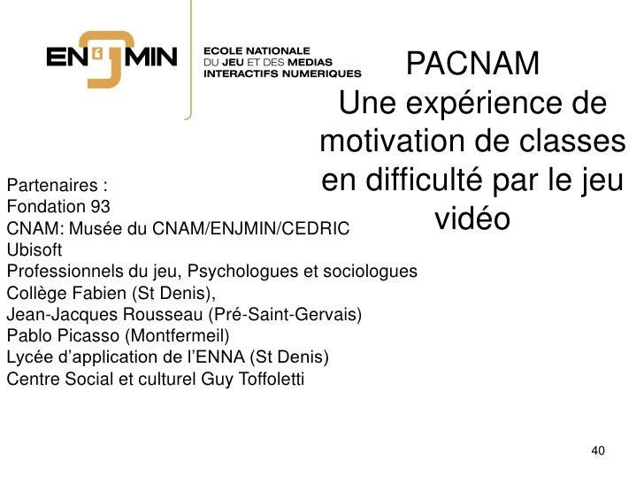 PACNAM                                 Une expérience de                               motivation de classes Partenaires :...