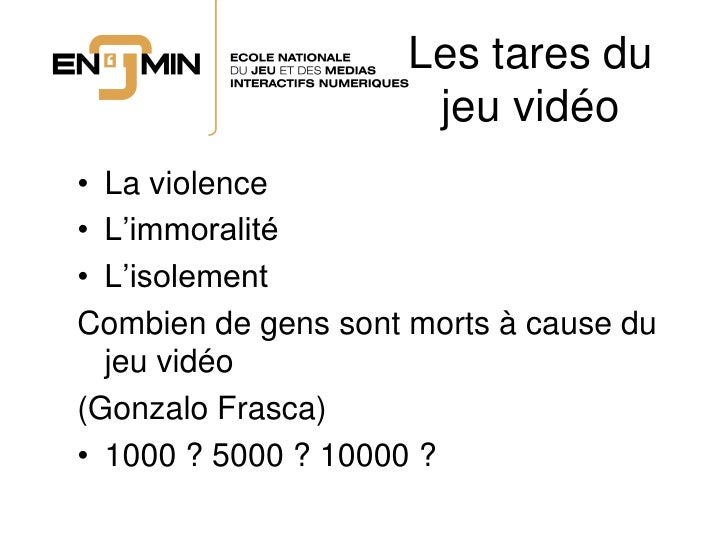 Les tares du                       jeu vidéo • La violence • L'immoralité • L'isolement Combien de gens sont morts à cause...