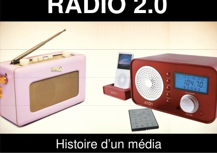 RADIO 2.0Histoire d'un média