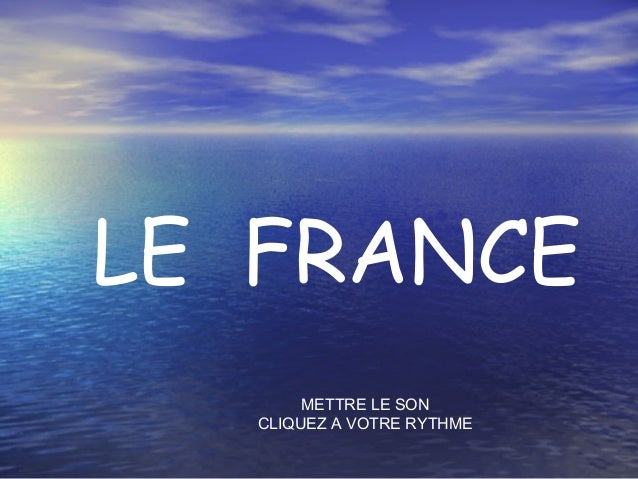 LE FRANCE METTRE LE SON CLIQUEZ A VOTRE RYTHME