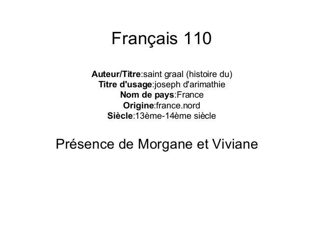 Français 110 Auteur/Titre:saint graal (histoire du) Titre d'usage:joseph d'arimathie Nom de pays:France Origine:france.nor...