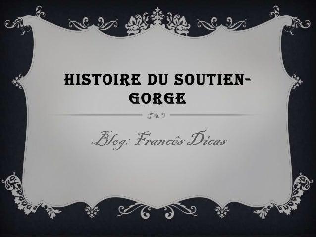 HISTOIRE DU SOUTIEN-       GORGE  Blog: Francês Dicas
