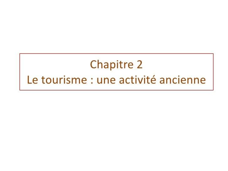 Chapitre 2Le tourisme : une activité ancienne<br />