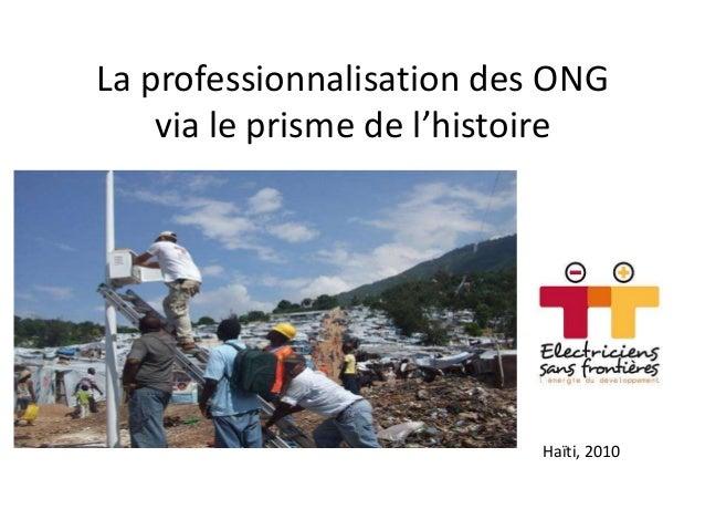 La professionnalisation des ONG via le prisme de l'histoire  Haïti, 2010