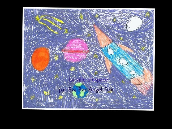 La ville d'espacepar:Eva Rae Angel-Fox