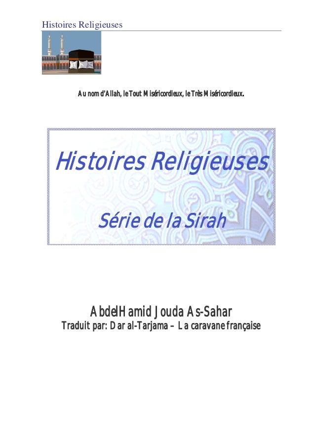 Histoires Religieuses         Au nom d'Allah, le Tout Miséricordieux, le Très Miséricordieux.   Histoires Religieuses     ...