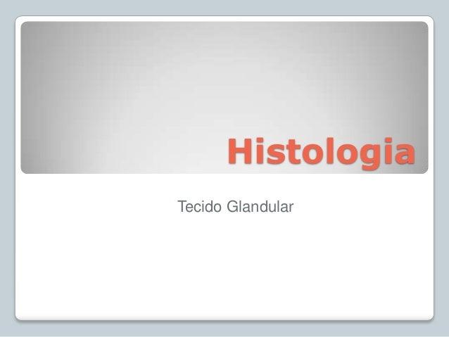 HistologiaTecido Glandular
