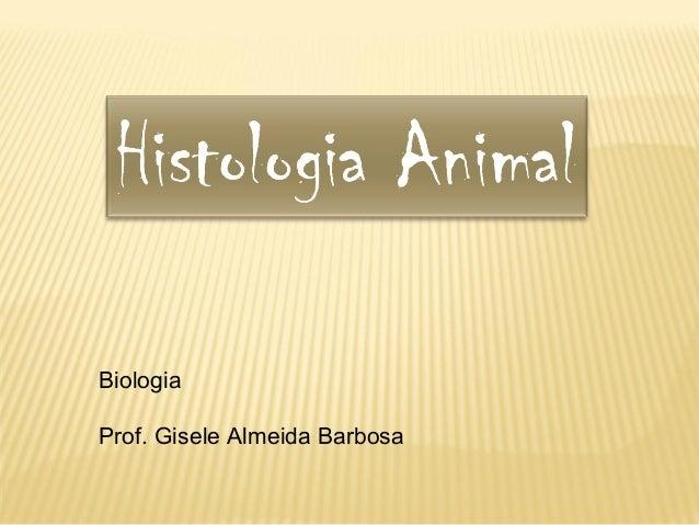 BiologiaProf. Gisele Almeida Barbosa