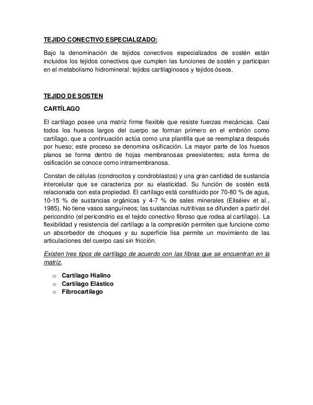 TEJIDO CONECTIVO ESPECIALIZADO:Bajo la denominación de tejidos conectivos especializados de sostén estánincluidos los teji...