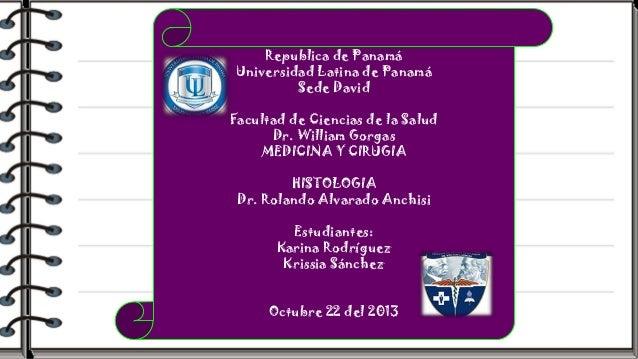 Republica de Panamá Universidad Latina de Panamá Sede David Facultad de Ciencias de la Salud Dr. William Gorgas MEDICINA Y...