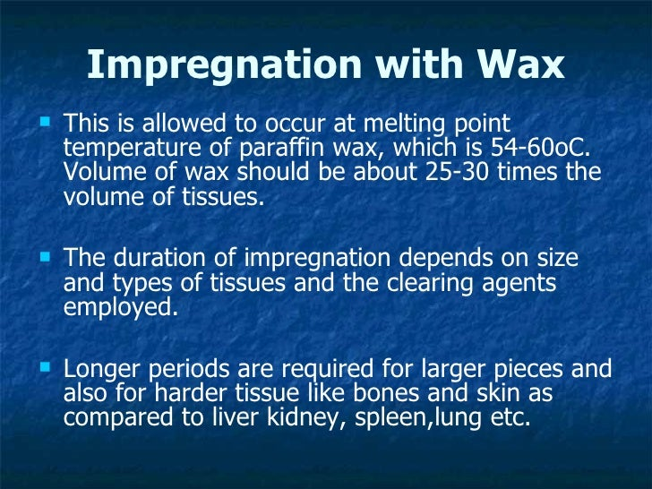 Impregnation with Wax <ul><li>This is allowed to occur at melting point temperature of paraffin wax, which is 54-60oC. Vol...