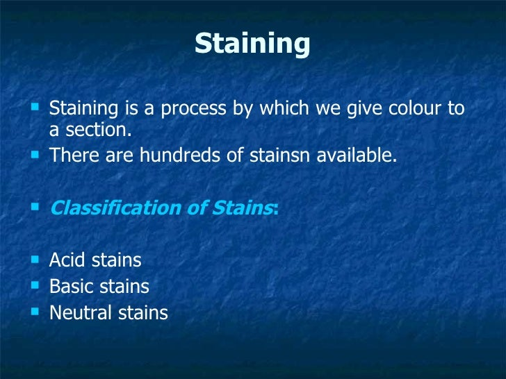 Staining <ul><li>Staining is a process by which we give colour to a section.  </li></ul><ul><li>There are hundreds of stai...