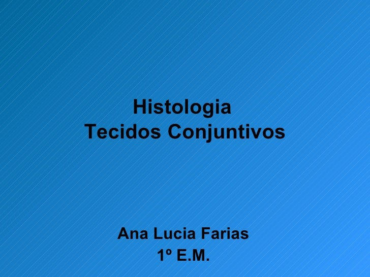 Histol tecidos conjuntivos