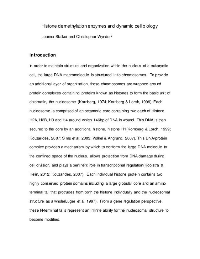 Histone demethylation enzymes and dynamic cell biology Leanne Stalker and Christopher Wynder2 Introduction In order to mai...