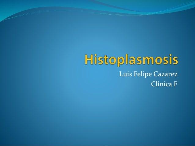 Luis Felipe Cazarez Clínica F