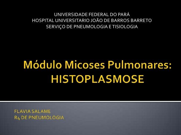 UNIVERSIDADE FEDERAL DO PARÁHOSPITAL UNIVERSITARIO JOÃO DE BARROS BARRETO     SERVIÇO DE PNEUMOLOGIA E TISIOLOGIA