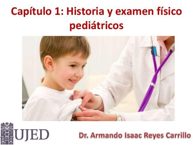 Capítulo 1: Historia y examen físico pediátricos