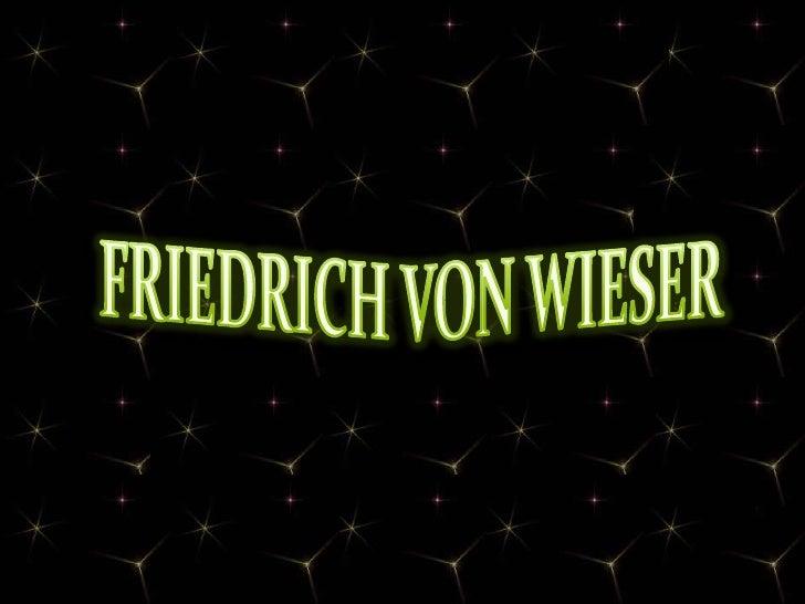 FRIEDRICH VON WIESER<br />