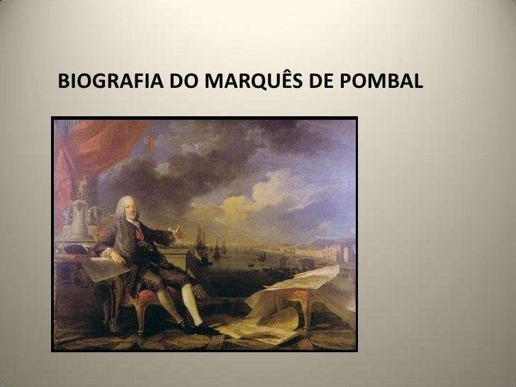 BIOGRAFIA DO MARQUÊS DE POMBAL<br />