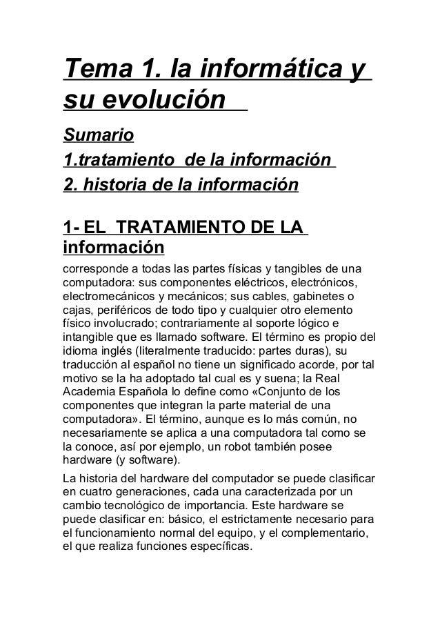 Tema 1. la informática y su evolución Sumario 1.tratamiento de la información 2. historia de la información 1- EL TRATAMIE...