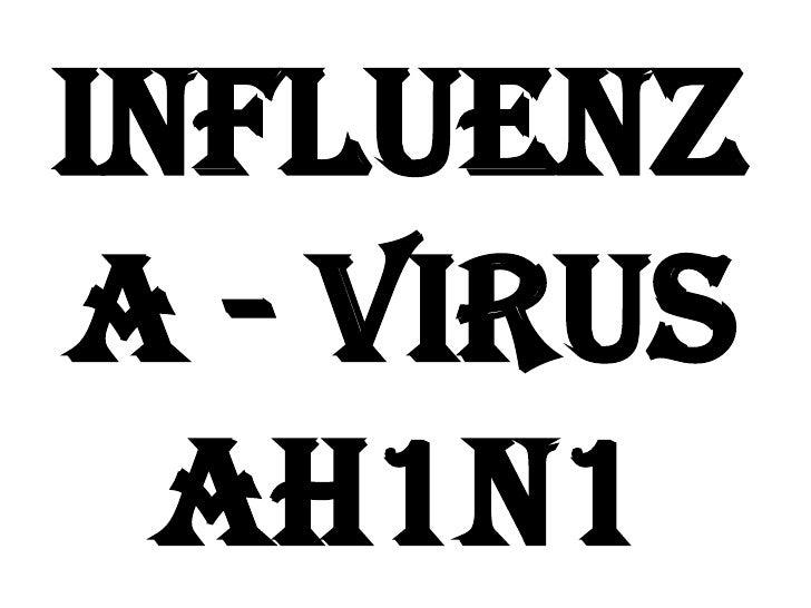 Influenza - Virus  AH1N1