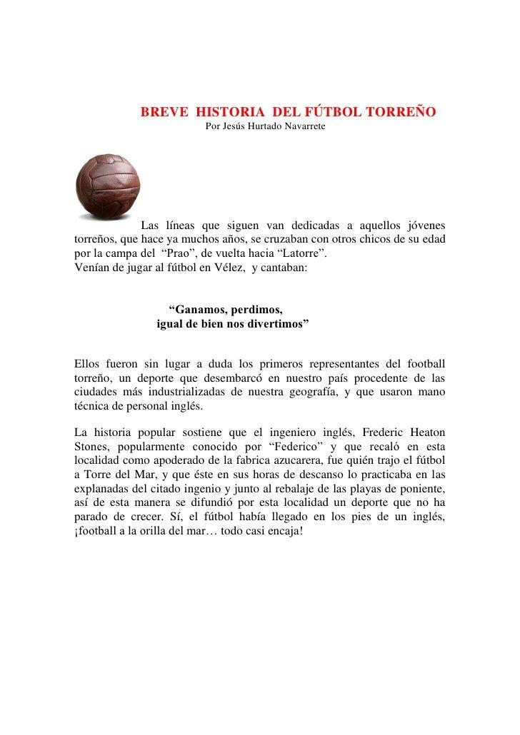 BREVE HISTORIA DEL FÚTBOL TORREÑO                          Por Jesús Hurtado Navarrete              Las líneas que siguen ...