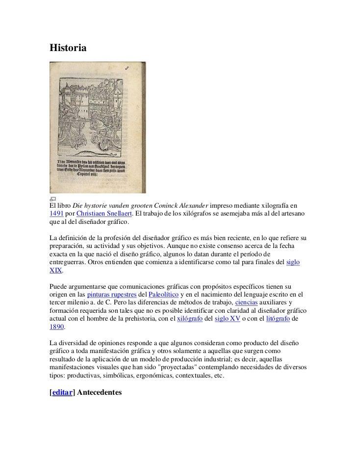 HistoriaEl libro Die hystorie vanden grooten Coninck Alexander impreso mediante xilografía en1491 por Christiaen Snellaert...