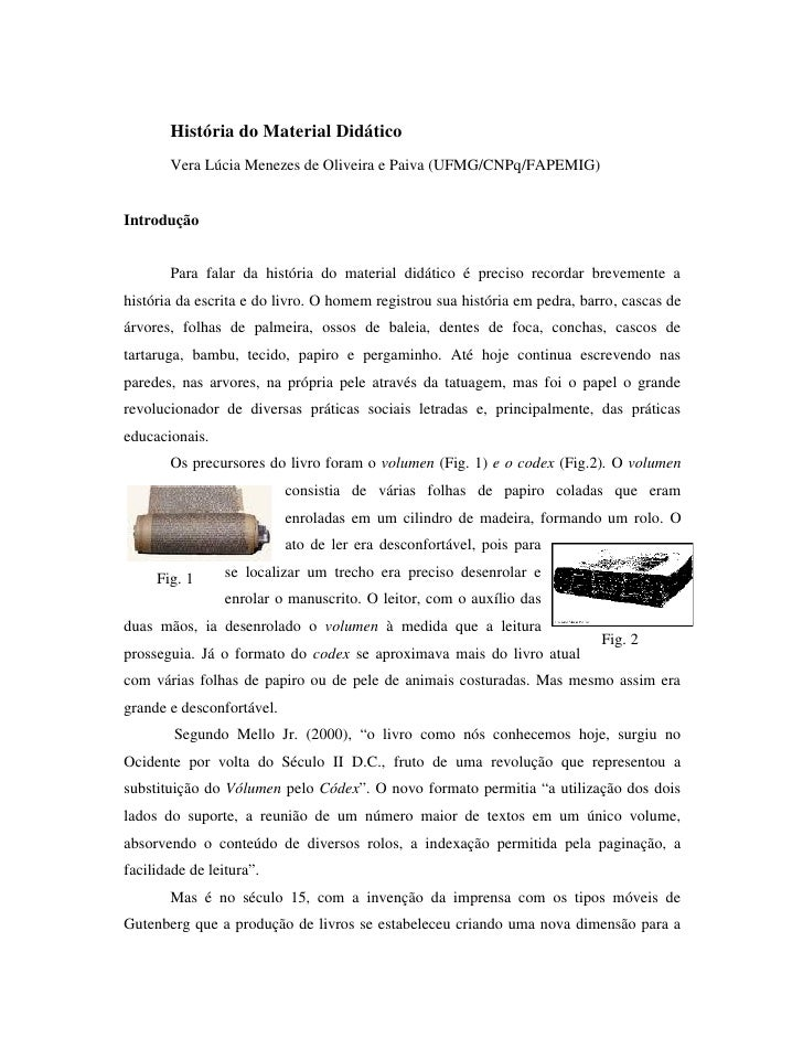 História do Material Didático       Vera Lúcia Menezes de Oliveira e Paiva (UFMG/CNPq/FAPEMIG)Introdução       Para falar ...