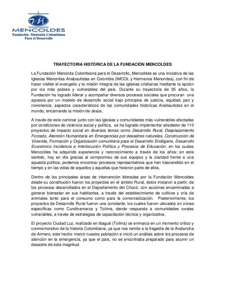 TRAYECTORIA HISTÓRICA DE LA FUNDACIÓN MENCOLDESLa Fundación Menonita Colombiana para el Desarrollo, Mencoldes es una inici...