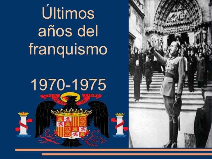 Últimos años del franquismo 1970-1975