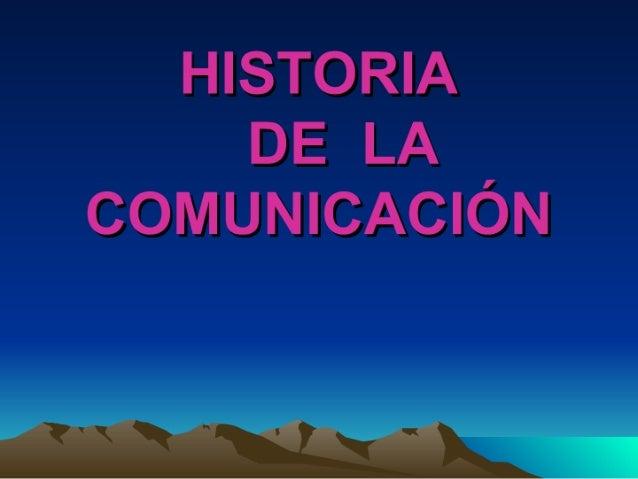 HISTORIA DE LA l COMUNICACION