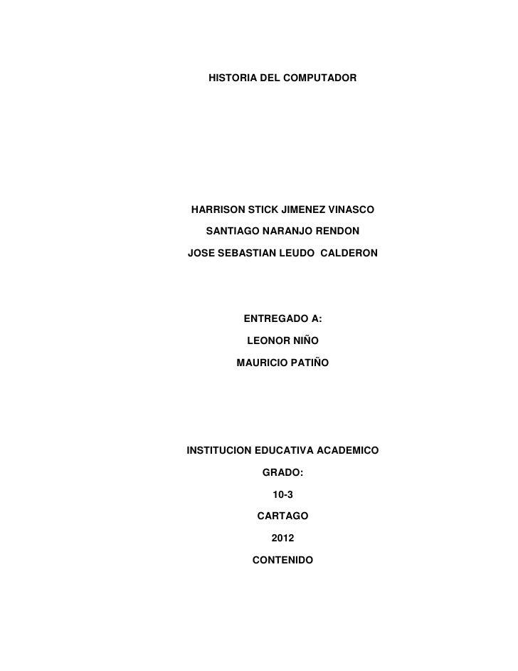 HISTORIA DEL COMPUTADORHARRISON STICK JIMENEZ VINASCO   SANTIAGO NARANJO RENDONJOSE SEBASTIAN LEUDO CALDERON         ENTRE...