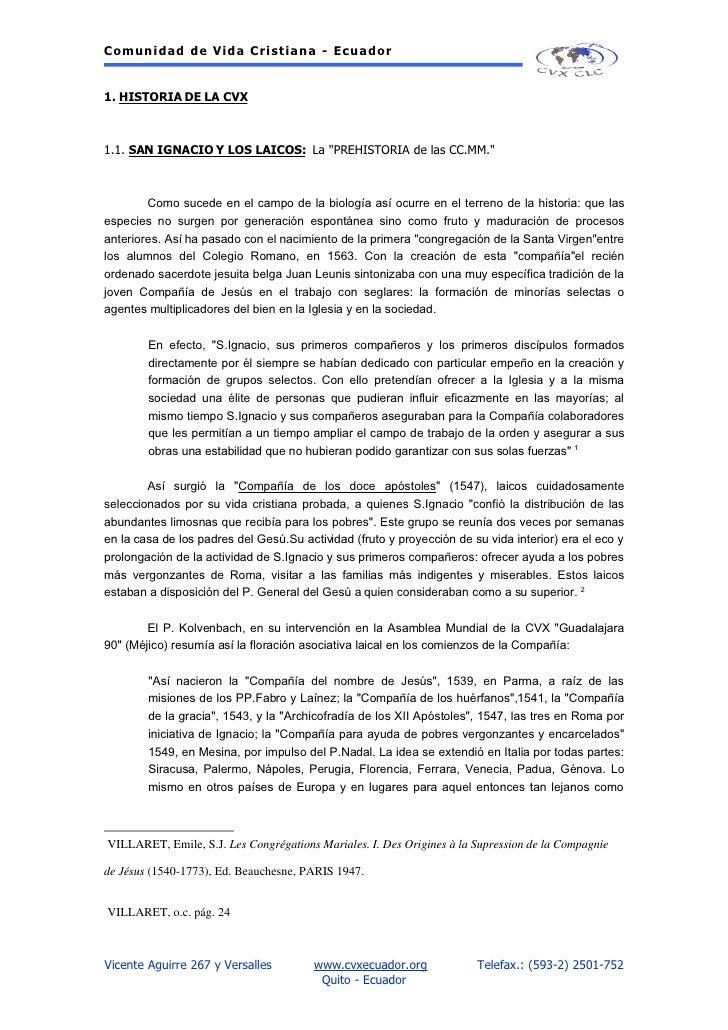 C o mu n i d a d d e Vi d a C r i s t i a n a - E c u a d o r   1. HISTORIA DE LA CVX    1.1. SAN IGNACIO Y LOS LAICOS: La...