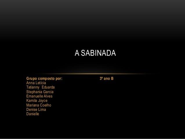 Grupo composto por: 3º ano BAnna LetíciaTatianny EduardaStephania GarciaEmanuelle AlvesKamila JoyceMariana CoelhoDenise Li...