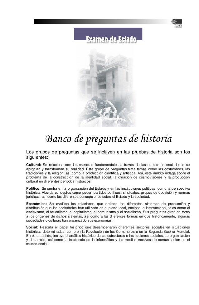 Banco de preguntas de historiaLos grupos de preguntas que se incluyen en las pruebas de historia son lossiguientes:Cultura...