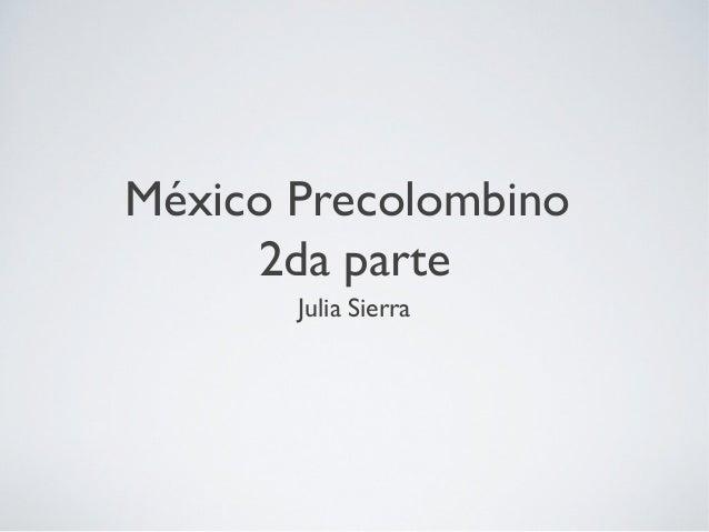 México Precolombino 2da parte Julia Sierra