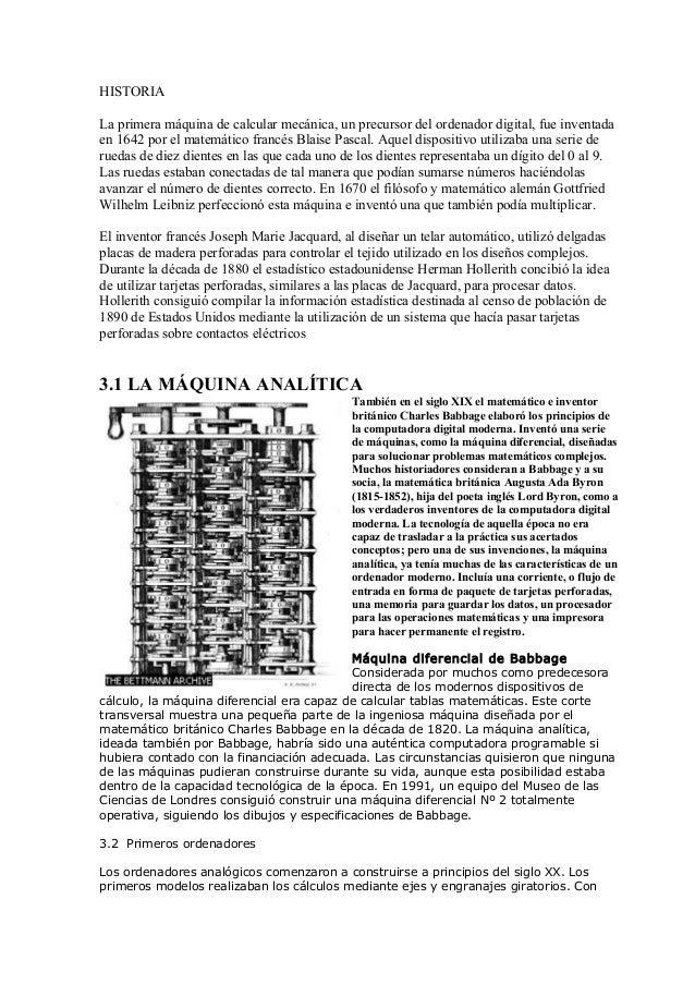 HISTORIA La primera máquina de calcular mecánica, un precursor del ordenador digital, fue inventada en 1642 por el matemát...