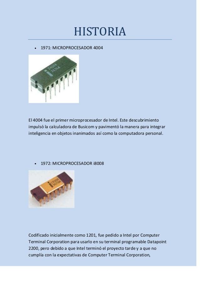 HISTORIA 1971: MICROPROCESADOR 4004  El 4004 fue el primer microprocesador de Intel. Este descubrimiento impulsó la calcul...