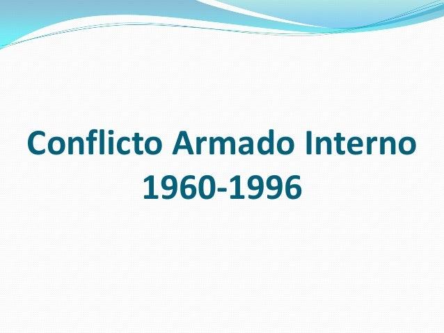 Conflicto Armado Interno 1960-1996