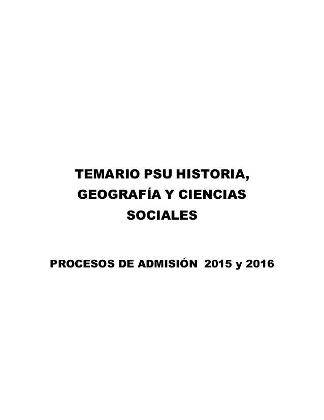 TEMARIO PSU HISTORIA, GEOGRAFÍA Y CIENCIAS SOCIALES PROCESOS DE ADMISIÓN 2015 y 2016